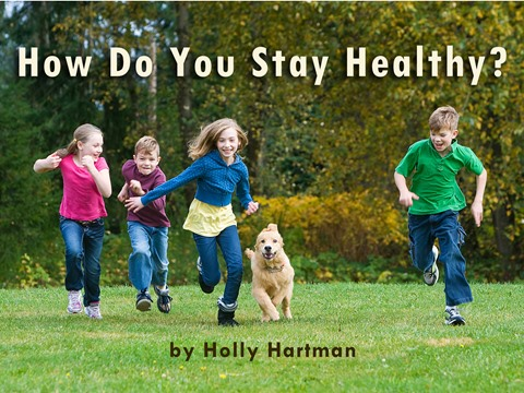 How Do You Stay Healthy?