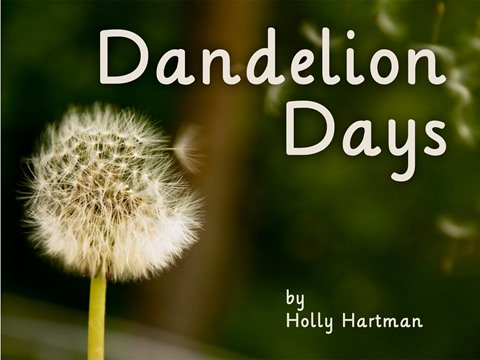 Dandelion Days