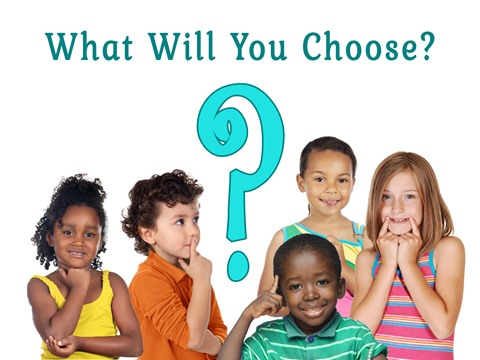 What Will You Choose?