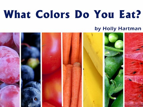 What Colors Do You Eat?